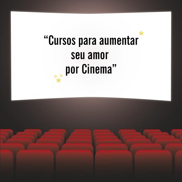 Cursos para aumentar seu amor por Cinema